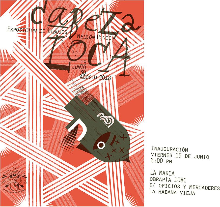"""Cartel para la exposición personal """"Cabeza Loca"""" de Nelson Ponce. 2018."""