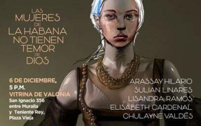 """Exposición """"Las mujeres de La Habana no tienen temor de Dios"""""""